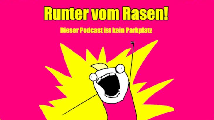 Runter vom Rasen Podcast